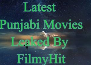 The Latest Punjabi Movies Leaked in Filmyhit